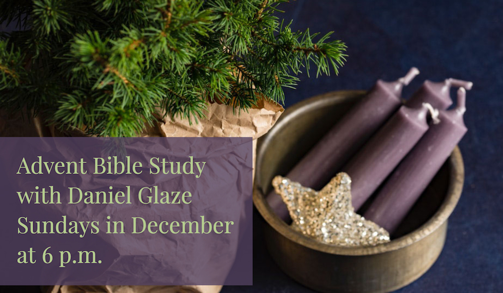 Advent Bible Study with Daniel Glaze