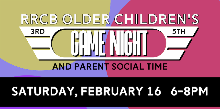 Older Children's Game Night & Parent Social Time