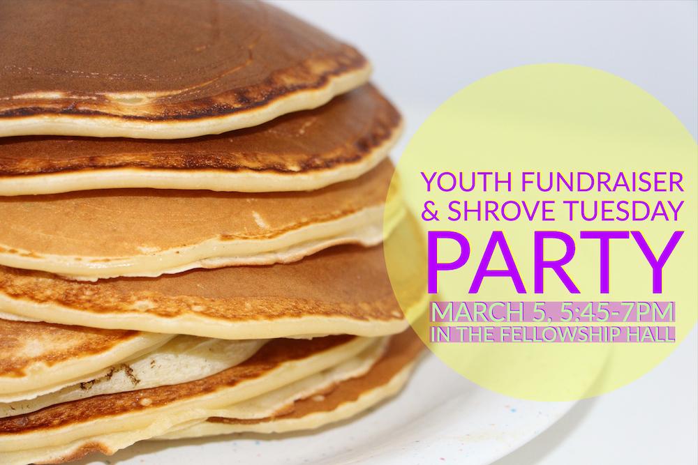Youth Fundraiser & Family Shrove Tuesday Party