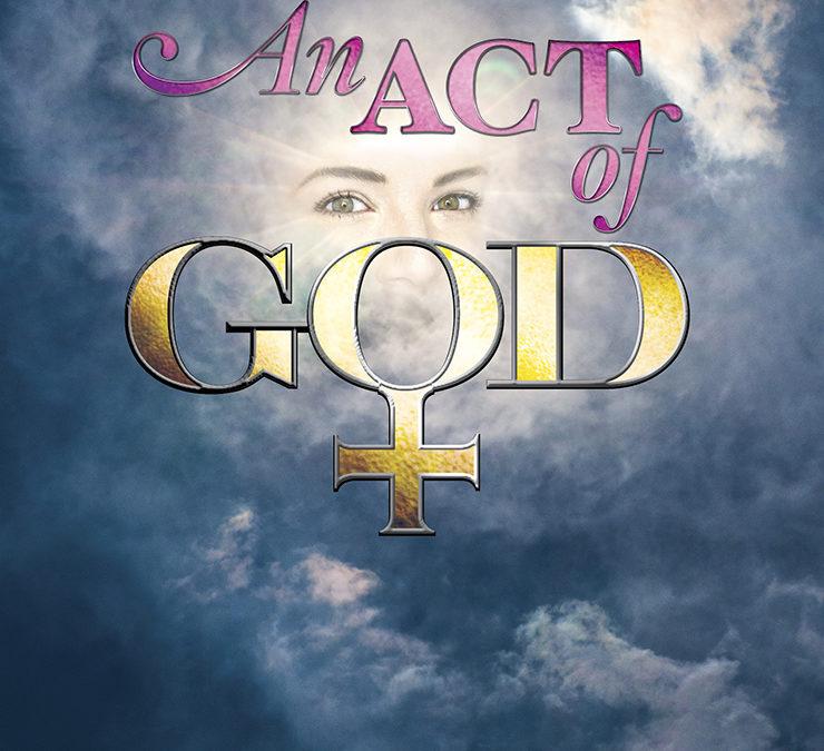 "Acts of Faith: ""An Act of God"""