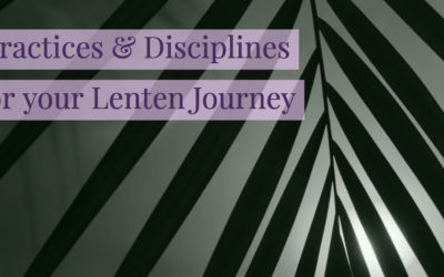 Great Activities & Practices to Include in your Lenten Journey