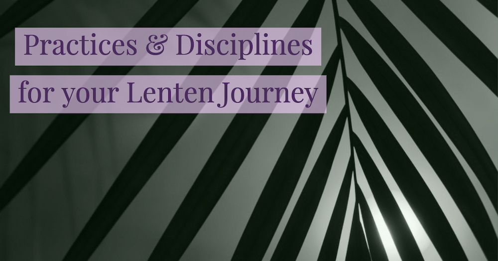 Great Activities & Practices to Include in your Lenten Journey