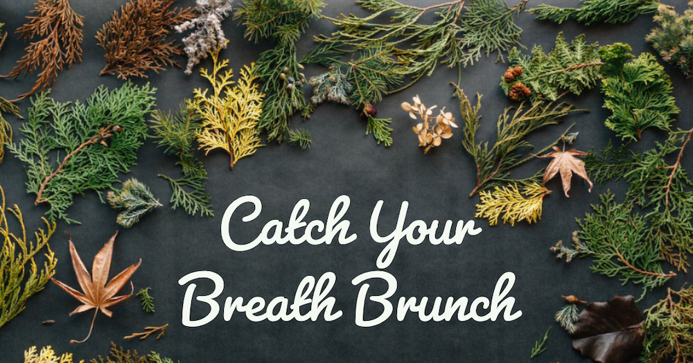 Catch Your Breath Brunch