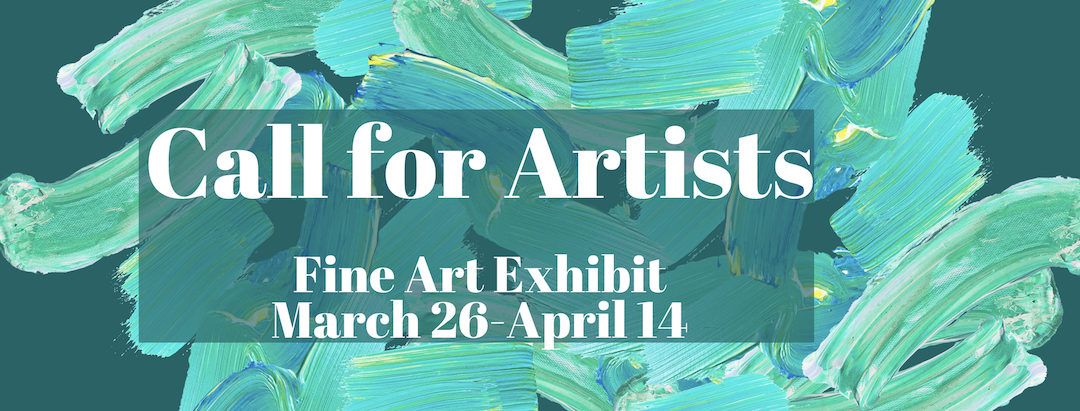 Call for Art — Fine Art Exhibit Spring 2020
