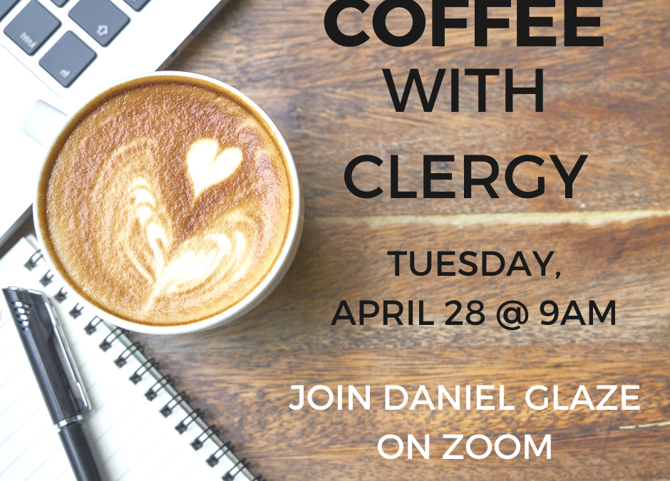 Coffee with Clergy – April 28, 2020