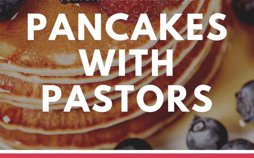 Pancakes with Pastors – August 4, 2020