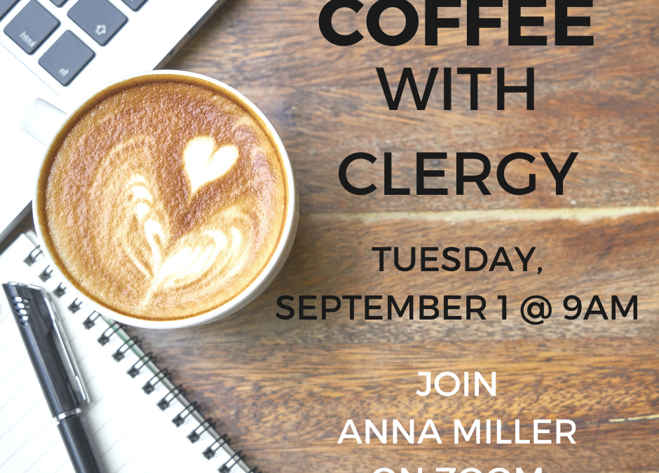 Coffee with Clergy – September 1, 2020