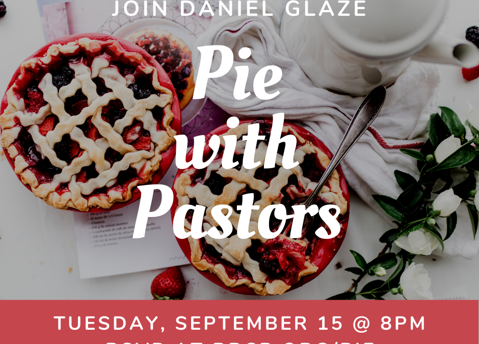 Pie with Pastors – September 15, 2020