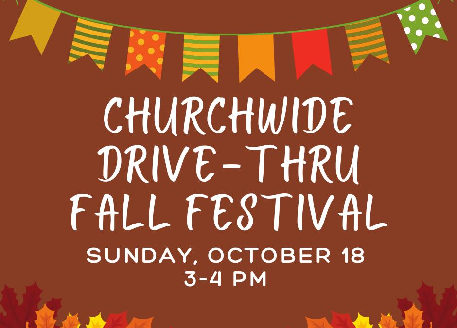 Churchwide Drive-Thru Fall Festival — October 18, 2020