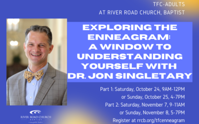 TFC-Adults: Exploring the Enneagram: A Window to Understanding Yourself with Dr. Jon Singletary