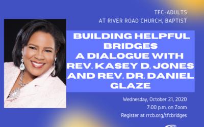 TFC-Adults: Building Helpful Bridges, A Dialogue with Rev. Dr. Daniel Glaze and Rev. Kasey D. Jones — October 21, 2020