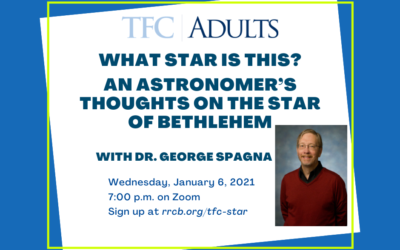 TFC-Adults: What Star is This? An astronomer's thoughts on the star of Bethlehem with Dr. George Spagna – January 6