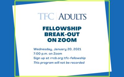TFC-Adults: Fellowship Break-Out – January 20, 2021