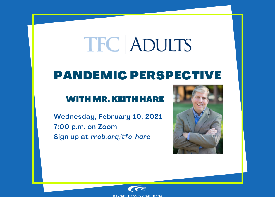 TFC-Adults: Pandemic Perspective with Mr. Keith Hare
