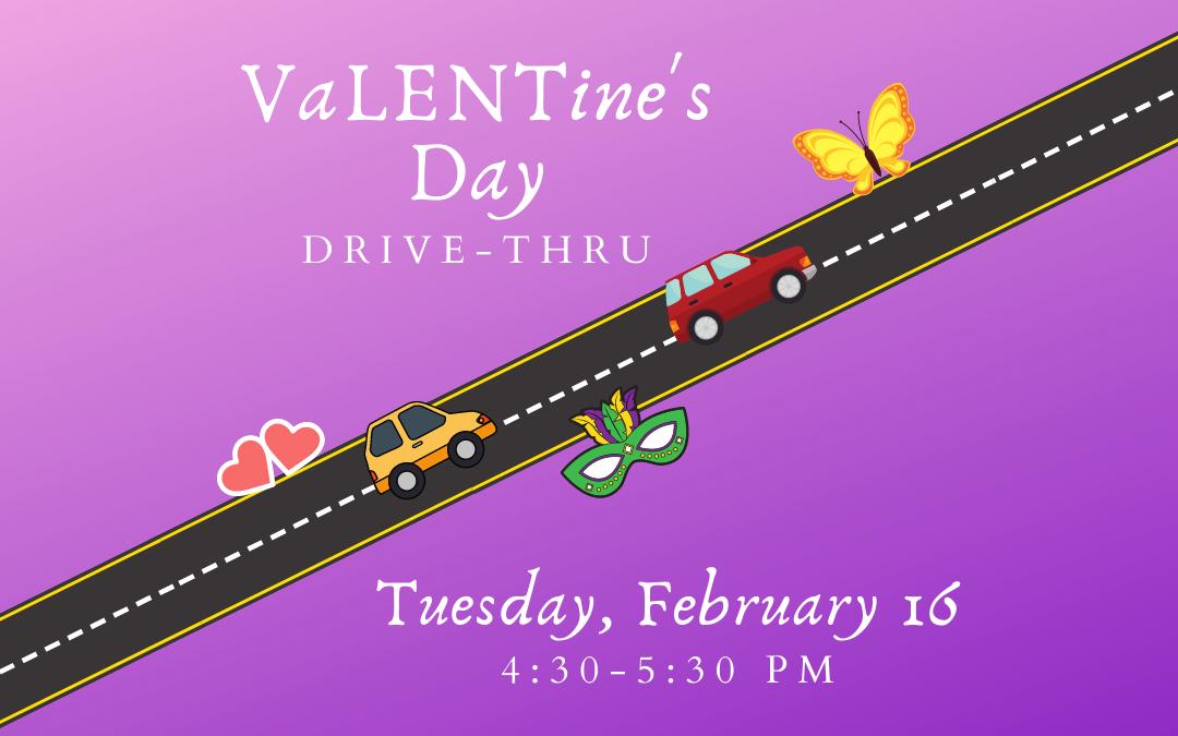 Churchwide VaLENTine's Drive-Thru — February 16, 2021