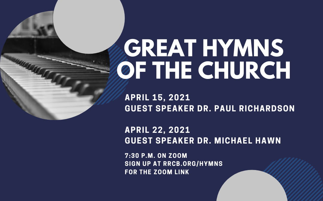 Great Hymns of the Church – April 15 & 22, 2021