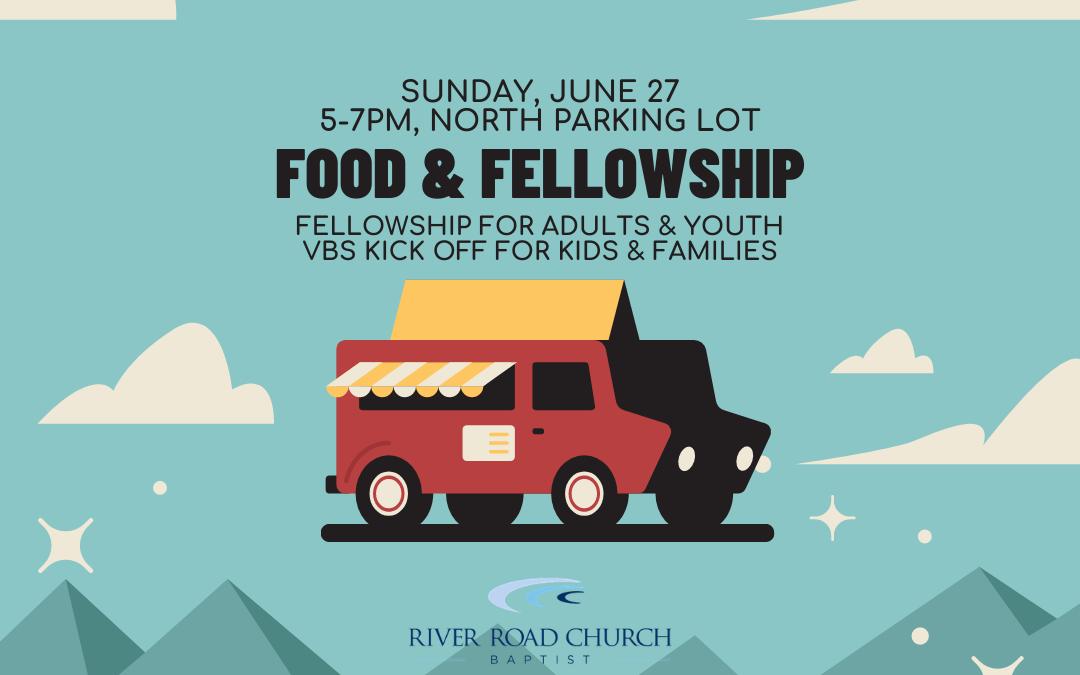Food Trucks & Fellowship — June 27, 2021