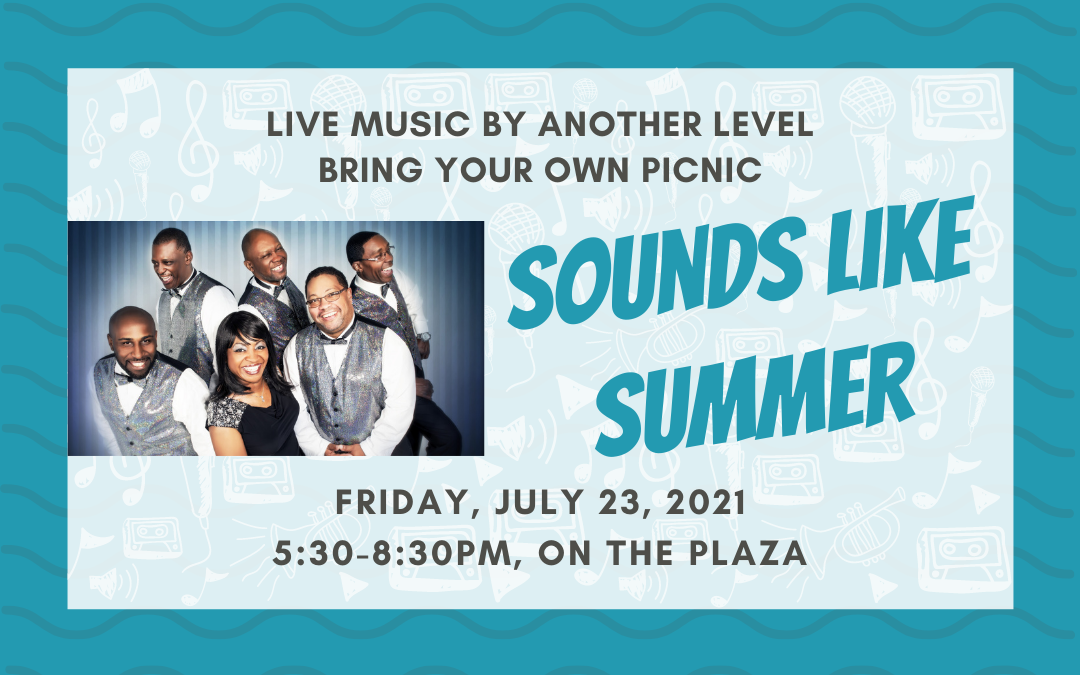 Sounds Like Summer on the Plaza — July 23, 2021