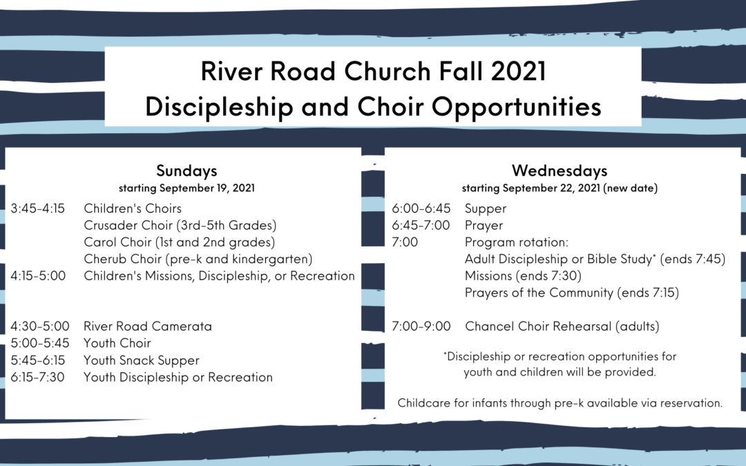 Wednesday and Sunday Evenings Fall 2021 Discipleship and Choir Opportunities
