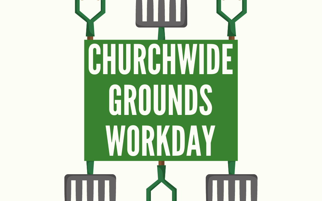Churchwide Grounds Workday – October 2, 2021