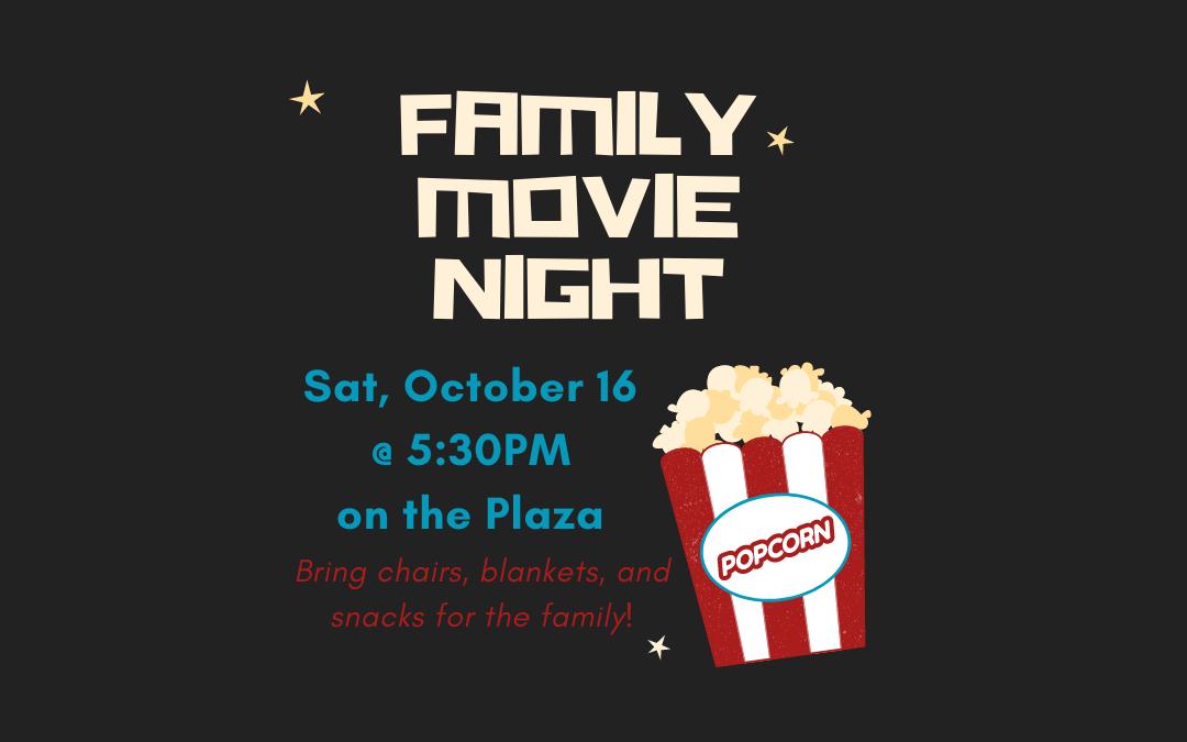 POSTPONED: Church Family Movie Night on the Plaza – October 16, 2021